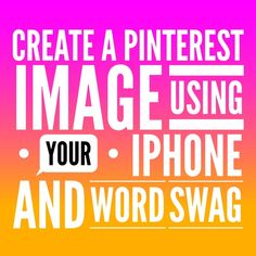 Create Pinterest image using your iPhone & Word Swag (app for iOS)