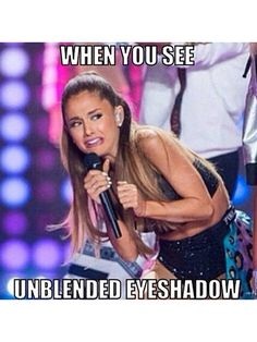 Ariana Grande, we feel ya. -- Click through for the 20 best beauty memes ever Funny Makeup Memes, Makeup Jokes, Funny Memes, Hilarious, Beauty News, Beauty Trends, Teen Memes, Celebrity Memes, I Love To Laugh