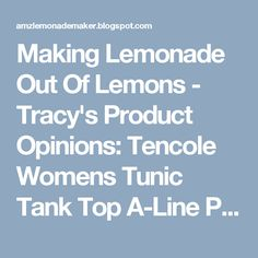 Making Lemonade Out Of Lemons - Tracy's Product Opinions: Tencole Womens Tunic Tank Top A-Line Plus Size Sum...