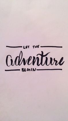 Let The Adventure Begin Hand Lettering