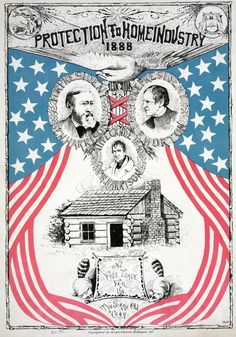 Protection to Home Industry 1888 Campaign Poster, Color Lithograph, Features Benjamin Harrison for President and Levi P. Morton for Vice President (c) Library of Congress Presidential Campaign Posters, Political Campaign, Presidential Election, Political Posters, Political Figures, American Flag, American History, Benjamin Harrison, Support Our Troops