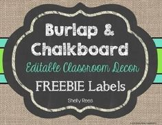 Editable Chalkboard and Burlap Labels FreebieLooking for a quick way to beautify and organize your classroom? These rustic, chic chalkboard and burlap labels are just what you need.Using this file is as easy as adding a text box to a Power Point. Simply choose your favorite font and add it in white to a text box on each of the 4 labels on the page.