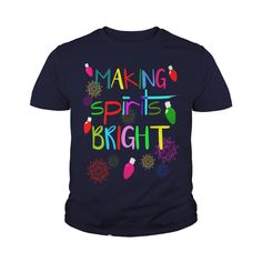 Making Spirits Bright TShirt Christmas Lights Snow Tee #gift #ideas #Popular #Everything #Videos #Shop #Animals #pets #Architecture #Art #Cars #motorcycles #Celebrities #DIY #crafts #Design #Education #Entertainment #Food #drink #Gardening #Geek #Hair #beauty #Health #fitness #History #Holidays #events #Home decor #Humor #Illustrations #posters #Kids #parenting #Men #Outdoors #Photography #Products #Quotes #Science #nature #Sports #Tattoos #Technology #Travel #Weddings #Women