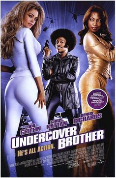 Undercover Brother (2002) Director: Malcolm D. Lee. Writers: John Ridley and Michael McCullers. Stars: Eddie Griffin, Denise Richards, Aunjanue Ellis...