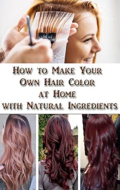 How to Make Your Own Hair Color at Home with Natural Ingredients