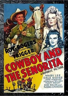 "Roy Rogers movies |Cowboy And The Senorita  Western (1944) 78 Minutes ~ Starring Roy Rogers,Dale Evans,and Mary Lee.Love the last part,where they and the Sons of the Pioneers sing,""Enchilada Man""!"