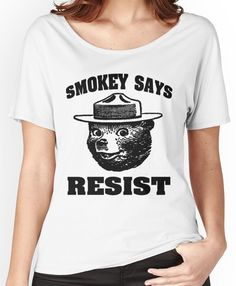 "Smokey Says""Resist"" Women's Relaxed Fit T-Shirts"