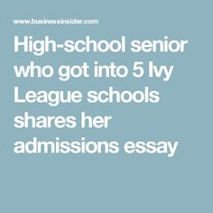college essay tips college admission essay college admission  high school senior who got into 5 ivy league schools shares her admissions essay