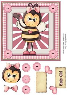 Bizzy Buzzy  on Craftsuprint designed by Sharon Vieira - This Card Front is 7x7 in. comes with decoupage and 2 labels one saying Baby Girl and one blank - Now available for download!