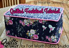 quilted footstool tutorial by Heather Seminelli of Quilts Actually for Fort Worth Fabric Studio Easy Sewing Projects, Sewing Projects For Beginners, Sewing Hacks, Sewing Tips, Wood Projects, Sewing Crafts, Quilting Tutorials, Quilting Projects, Sewing Tutorials