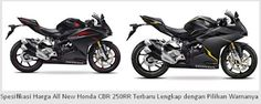 Spesifikasi Harga All New Honda CBR 250RR Terbaru Lengkap dengan Pilihan Warnanya - Motor Ganteng