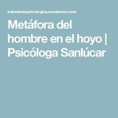 Metáfora del hombre en el hoyo | Psicóloga Sanlúcar