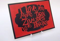 I love you more than zombies love brains  Small by desolationallie, $6.00