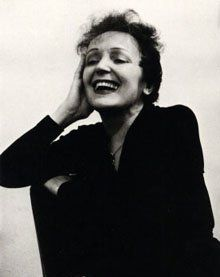Alright people...if you don't know who Edith Piaf is you clearly are not cultured enough. Research her music now. Not in a little bit, but rift NOW!!!