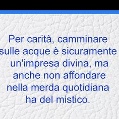 Io rinascerò geco a primavera Best Quotes, Love Quotes, Funny Quotes, Feelings Words, Wall Quotes, Funny Images, Decir No, Quotations, Hilarious