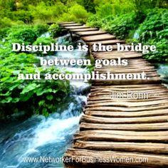 Discipline is the bridge between goals and accomplishment quote