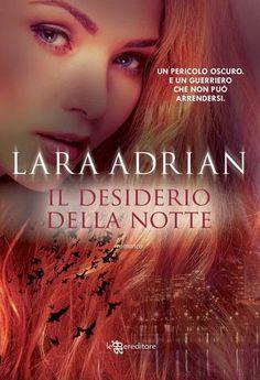 """Leggere Romanticamente e Fantasy: Recensione """"Il desiderio della notte"""" di Lara Adri..."""