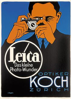 Hubert Saget, advertising poster for Leica, 1930. Printed for Optician Koch, Zürich, Switzerland.