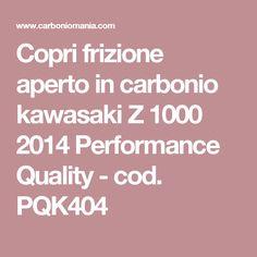 Copri frizione aperto in carbonio kawasaki Z 1000 2014 Performance Quality - cod. PQK404