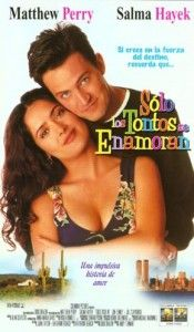 """Película: """"Sólo Los Tontos Se Enamoran (Impulsivo y Loco Amor) (1997)"""""""