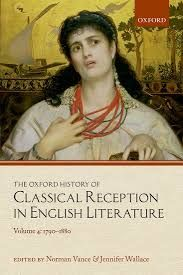 The Oxford History of Classical Reception in English Literature, VOlume 4: 1790-1880 edited by Norman Vance & Jennifer Wallace - E 522 VAN