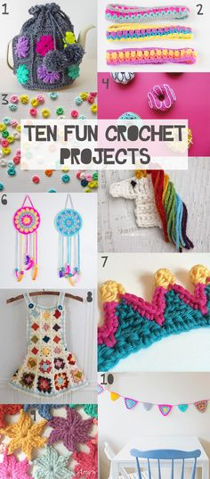 Ten Fun Crochet Projects - all fairly quick to complete!