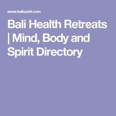 Bali Health Retreats | Mind, Body and Spirit Directory