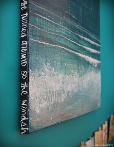 painting a message on the side of a canvas. Gonna have to try this.