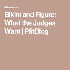 Bikini and Figure: What the Judges Want | PfitBlog