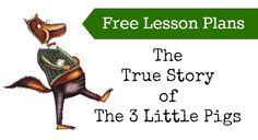 #Free #Homeschool Lesson Plans: The True Story of the 3 Little Pigs