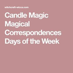Candle Magic Magical Correspondences Days of the Week