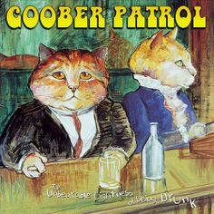 Goober Patrol - Unbearable Lightness of Being Drunk