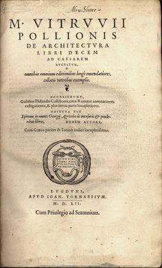 "ARCHITECTURE: VITRUVIUS'S ""De Architectura,"" 1552      ""De Architectura..."" Marcus Vitruvius Pollio, ed. by Gulielm Philander. In Latin. Lyon, Apud Ioan Tornaesium, 1552. 4to,"
