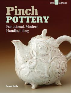 Susan Halls is the author of newly released Pinch Pottery: Functional, Modern Handbuilding.