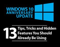 MICROSOFT pushed out its latest blockbuster update for Windows 10 earlier this month. Dubbed Anniversary Update, it\'s packed with improvements, tweaks and never-before-seen features. Here are 13 tricks, tips and new features you should definitely already be using in the upgraded operating system.