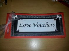 My newest creation. Handmade love vouchers for him on Valentines day. Cutest idea with naughty and nice vouchers :-)