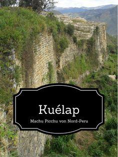 Die Festung Kuelap liegt nicht weit entfernt von Chachapoyas.  Es handelt sich um die schönste Sehenswürdigkeit in Nordperu.