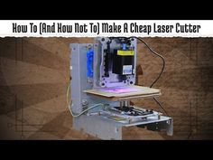 How To (And How Not To) Make A Cheap Laser Engraver - YouTube
