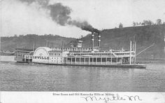 LOUISVILLE STEAM SHIP OLD KENTUCKY HILLS AT MILTON POSTCARD 1907