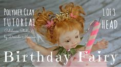 Birthday Fairy - Polymer Clay Tutorial  How to sculpt a little birthday part from polymer clay. This is the first of 3 parts, and it's about the head :)