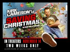 Kirk Cameron's Saving Christmas - Put Christ back in Christmas - In Theaters Nov. 14 - 2 Weeks Only! - Learn More at SavingChristmas.com
