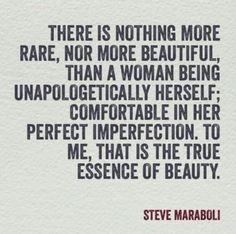 Be yourself. Love yourself. I do not care who you are, you have worth and value.