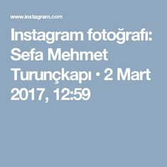 Instagram fotoğrafı: Sefa Mehmet Turunçkapı • 2 Mart 2017, 12:59