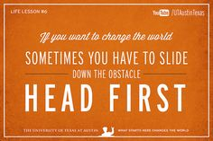 Be ready for challenges, and take your future by the horns !