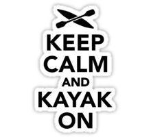 Keep calm and Kayak on Sticker