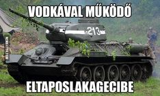 The A Soviet versatile medium tank, which was a major factor in turning the tide against the Germans. Bad Memes, Funny Memes, Hilarious, Jokes, Funny Quotes Wallpaper, Everything Funny, Sarcasm, Haha, Funny Pictures