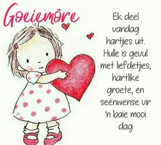 Good Morning Messages, Good Morning Wishes, Lekker Dag, Evening Greetings, Goeie More, Afrikaans, Have A Great Day, Inspirational Quotes, Motivational