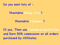 Do you want lots of :    Vkontakte Group Joins?  Vkontakte Followers?  If yes, Then use www.FollowersLikeHits.Com  and Earn 50% commission on all orders  purchased by Affiliates. Get Twitter Followers, Free Followers, Followers Instagram, Linkedin Website, Twitter Tweets, Free Instagram, Free Website, Online Business, Places To Visit