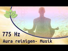 Aura reinigen 775 Hz Musik - YouTube