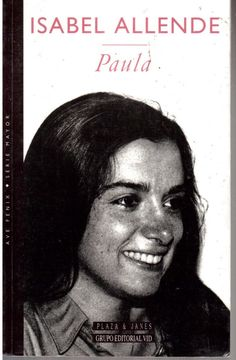"""""""Paula""""- Isabel Allende Allende writes her sorrows to heal herself after her…"""
